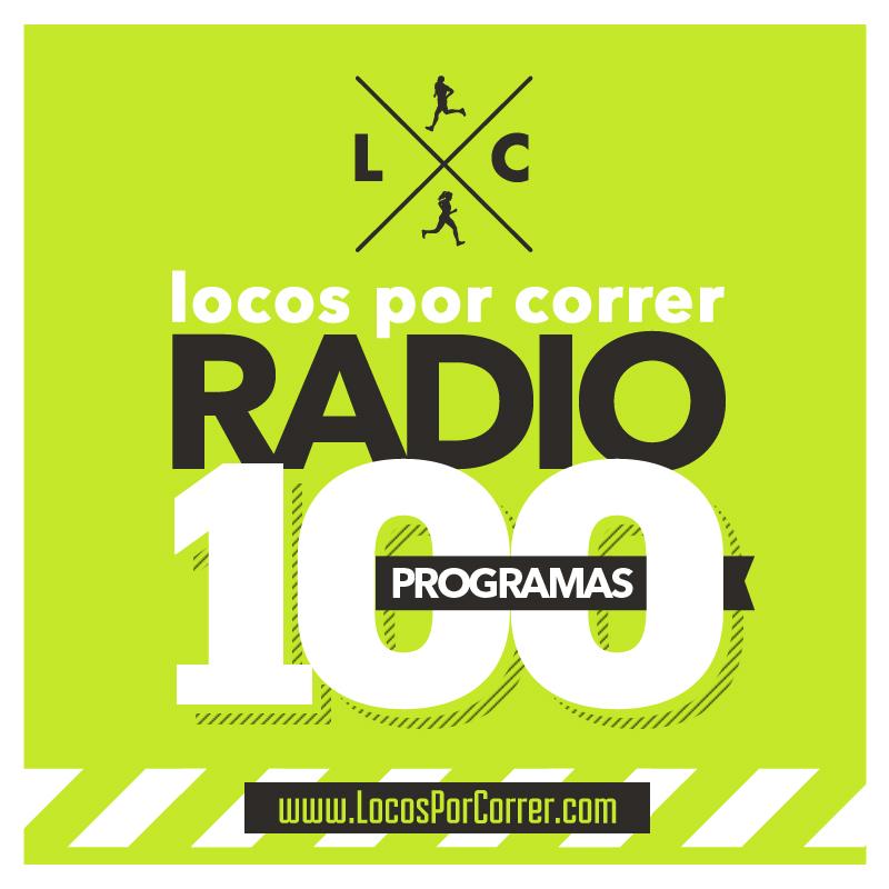Locos Por Correr RADIO - 100 programas